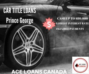 Car Title Loans Prince George