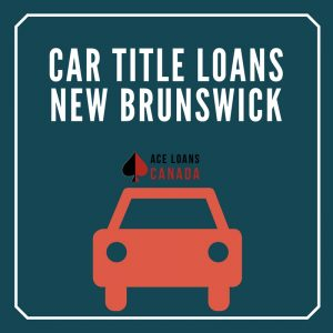 Car Title Loans New Brunswick